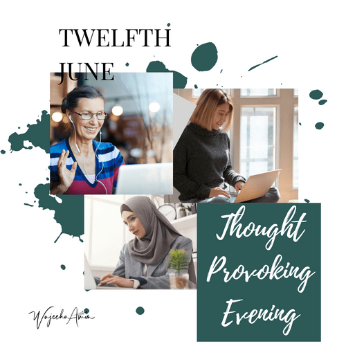 Thought Provoking online evening event 12th June