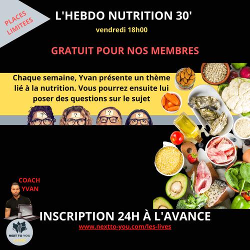 L'HEBDO NUTRITION LIVE 30'