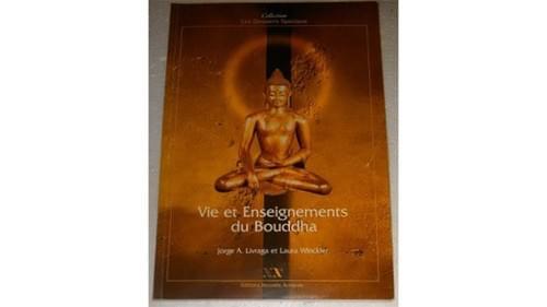 Vie et enseignement du Boudha - Jorge Angel Livraga