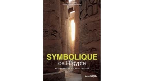 Symbolique de l'Egypte, naissance de la spiritualité - Fernand Schwarz