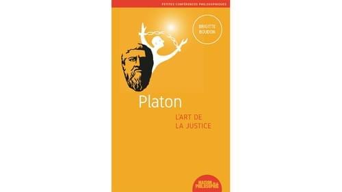 Platon : L' Art de la Justice