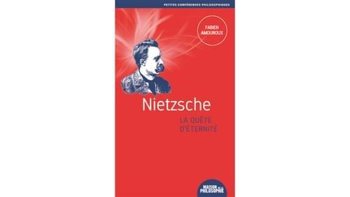 Nietzsche : La quête d'éternité