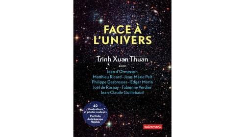 Face à l'univers - Trinh Xuan Thuan