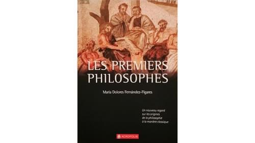 Les premiers philosophes - Maria Dolores Fernandez-Figares