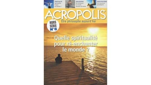 Hors-Série _ Revue Acropolis N° 6- 2016 - Réenchanter le monde