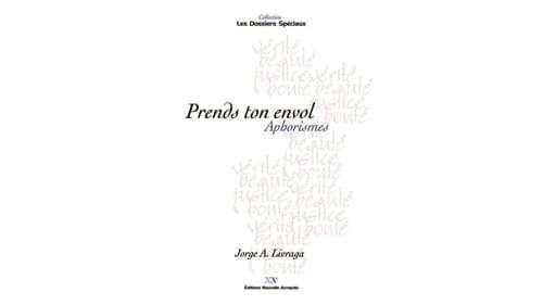 Prends ton envol, Aphorismes - Jorge Angel Livraga