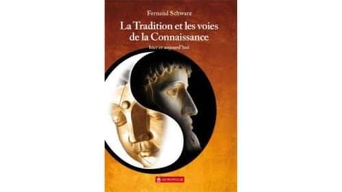 La Tradition et voix de la connaissance - Fernand Schwarz