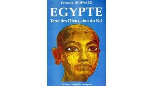 Egypte, Terre des Dieux, don du Nil - Fernand Schwarz