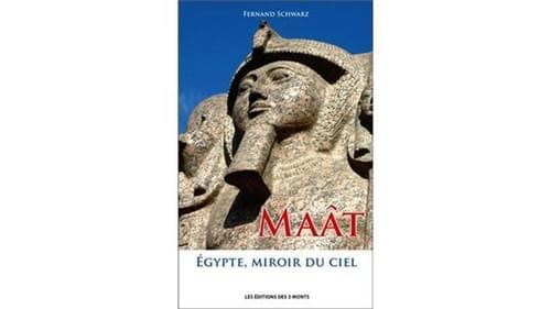 Mâat, Egypte miroir du ciel - Fernand Schwarz