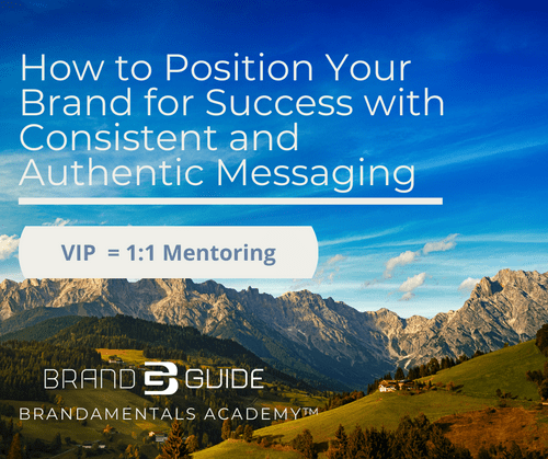 VIP: How to Position Your Brand For Success With Consistent and Authentic Messaging
