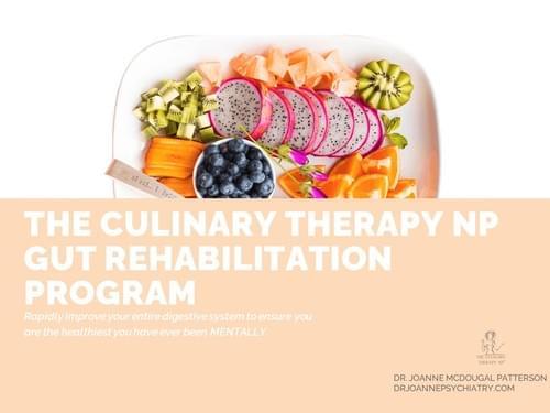 The Culinary Therapy NP Mental Wellness Gut Rehabilitation Program