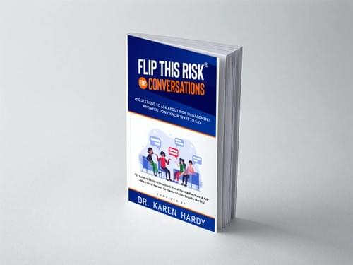 Flip This Risk for Conversations: 17 Questions To Ask About Risk Management When You Don't Know What