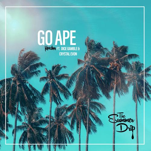 Go Ape ( The Summer Drip)