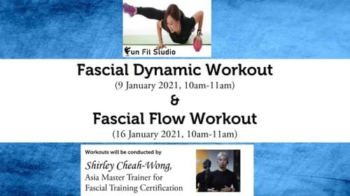 FASCIAL DYNAMIC WORKOUT ON 9 JAN 2021 & FASCIAL FLOW WORKOUT 16 JAN 2021