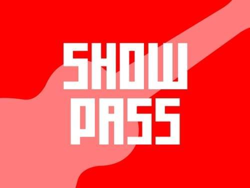SHOW PASS