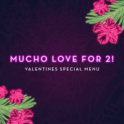 Mucho Love for 2 - Valentines Dinner