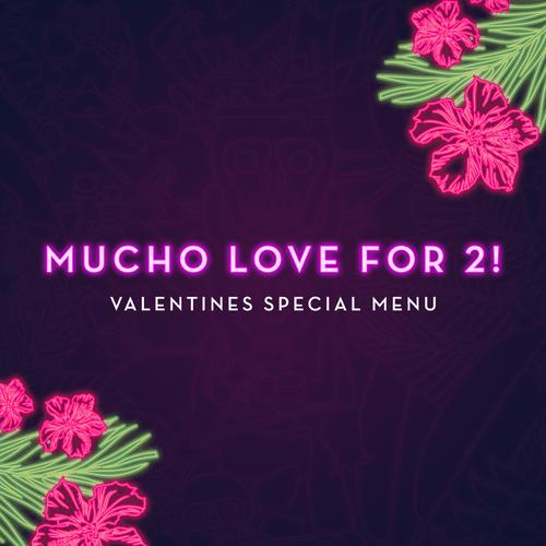 Mucho Love for 2 - Valentines Dinner
