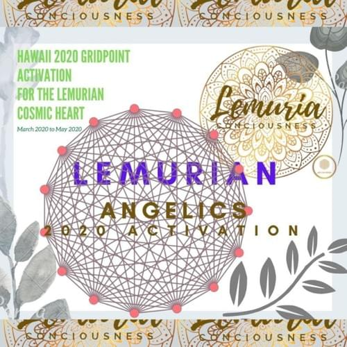 HAWAII 2020 LEMURIAN  GRIDWORK: ANGELIC TEMPLATE ACTIVATON 2030