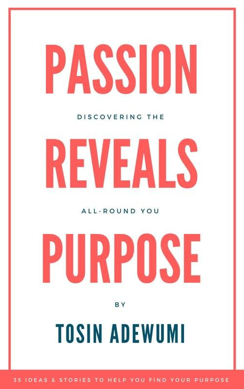 Passion Reveals Purpose: Discovering the All-Round You (Paperback & Autographed)