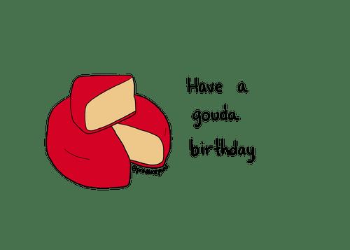 Have a Gouda Birthday (B012)