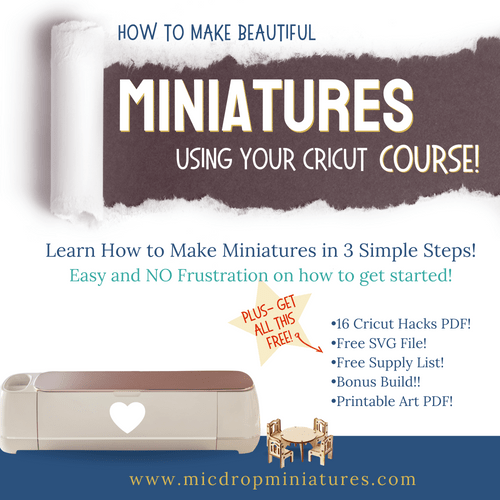 """""""How to Make Beautiful Miniatures using your Cricut"""" Course"""