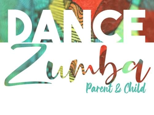 Zumba - Parent and Child!!!