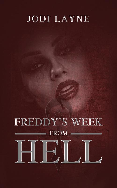 FREDDY'S WEEK FROM HELL