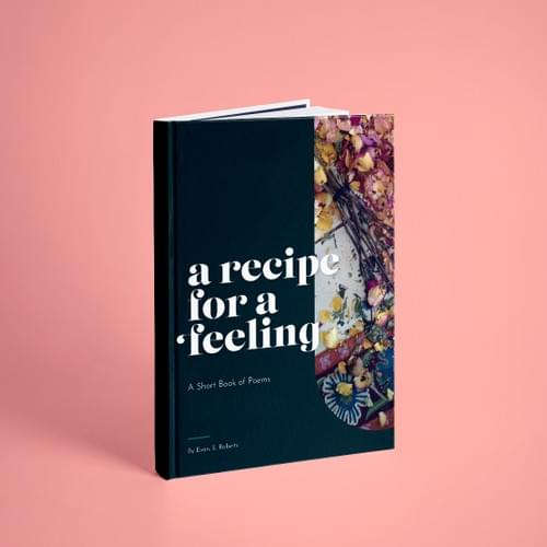 A Recipe for a Feeling by Evan E. Roberts - Digital