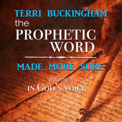 The Prophetic Word Made More Sure: In God's voice  (AUDIO)
