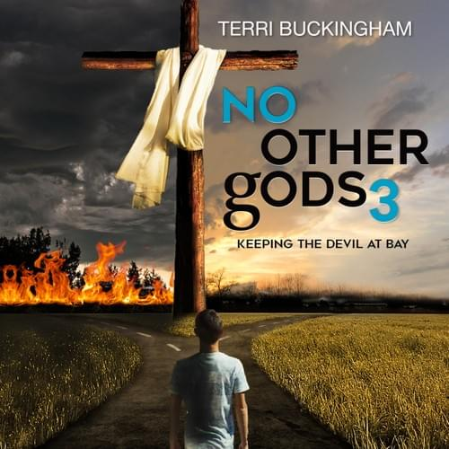 No Other gods. Keeping the Devil at bay (Volume 3) (AUDIO)