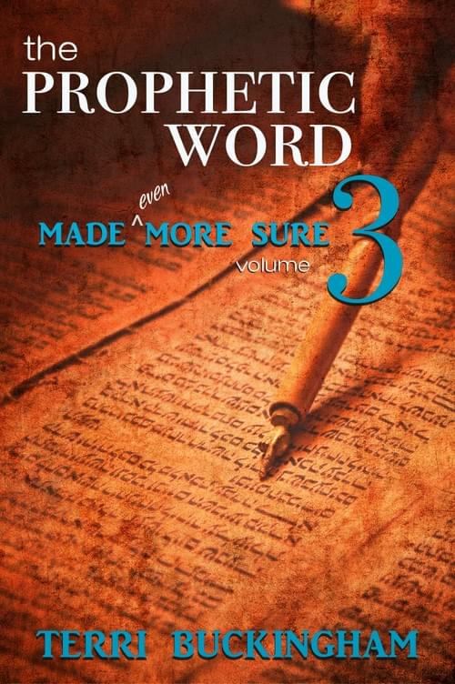 The Prophetic Word Made Even More Sure (Volume 3) (PRINT)