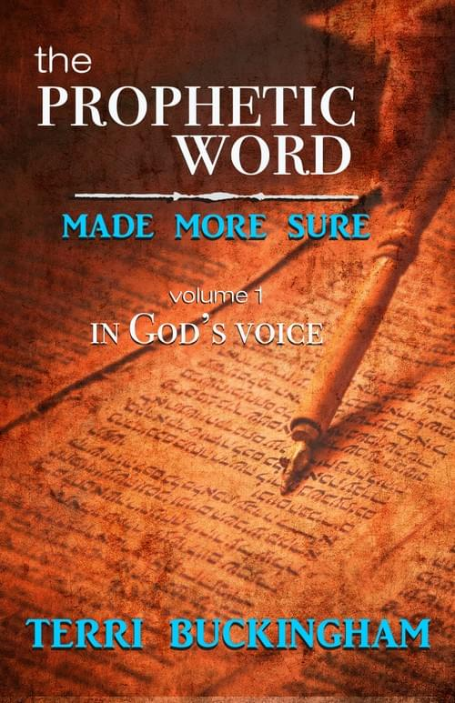 The Prophetic Word Made More Sure: In God's voice (PRINT)
