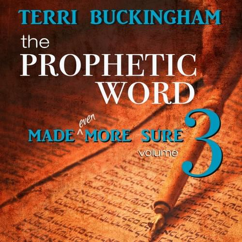 The Prophetic Word Made Even More Sure (AUDIO)