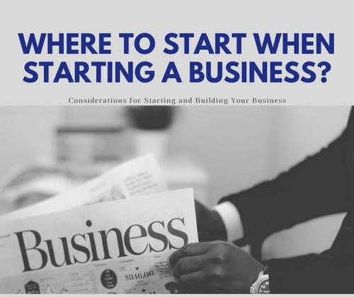Where to Start When Starting a Business?