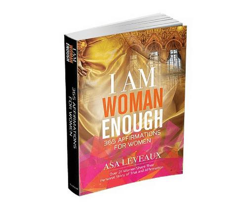 I Am Woman Enough: 365 Affirmations for Women by Asa Leveaux
