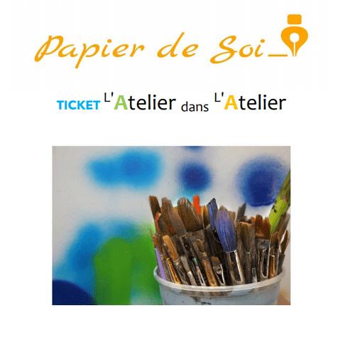 Ticket pour un atelier d'écriture L'Atelier dans l'Atelier
