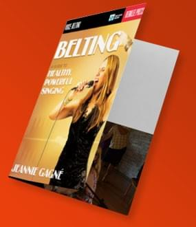 BELTING: A Guide To Healthy, Powerful Singing (Book)