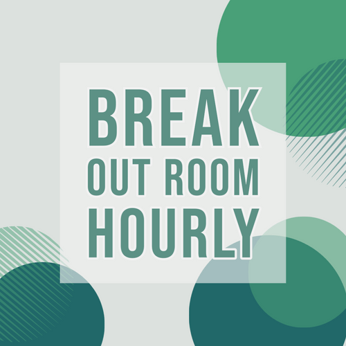 BREAKOUT ROOM HOURLY