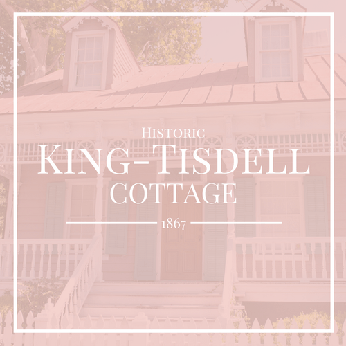 Admission Tickets: King-Tisdell Cottage