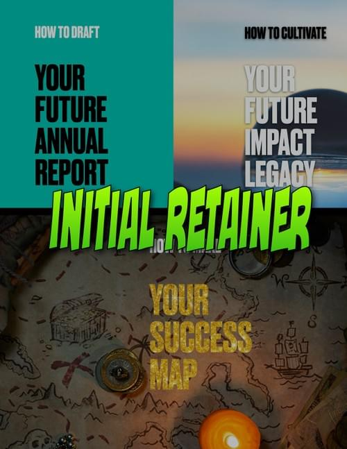 INITIAL RETAINER: Future Annual Report, Future Impact Legacy & Success Map services