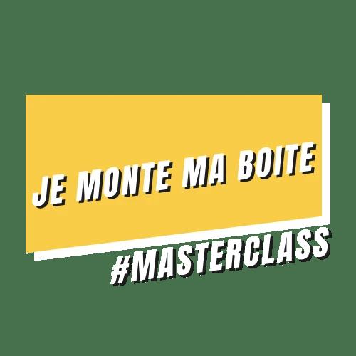 """Masterclass """" Je Monte Ma Boîte"""""""
