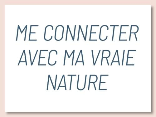Me connecter avec ma  vraie nature - 23 avril 2021