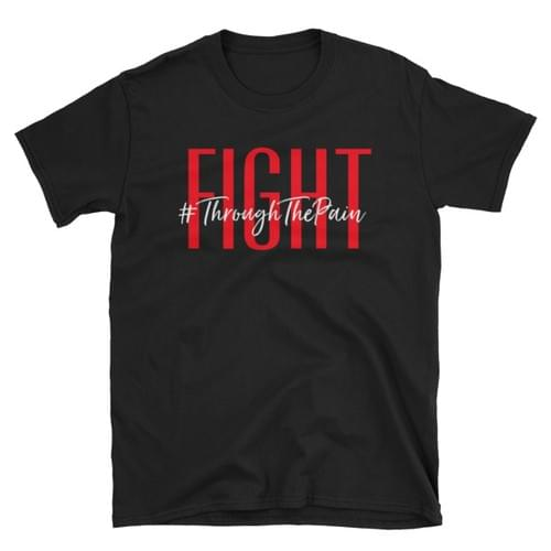 Fight #ThroughThePain T-Shirt