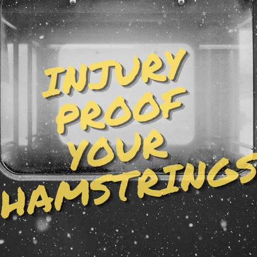 Injury Proof Your Hamstrings