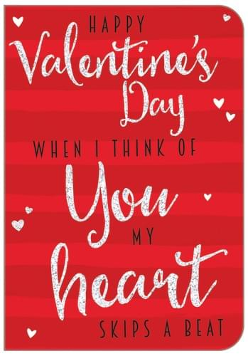 Valentine's Day - When I think of you, my heart skips a beat