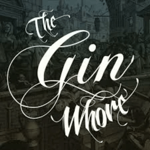 Fri: The Gin Whore Tour