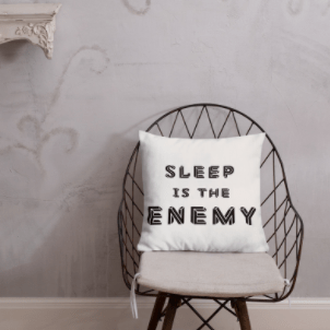 Sleep Is The Enemy Pillow