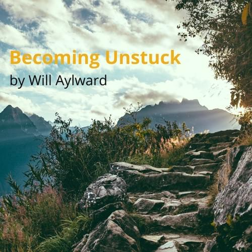 Becoming Unstuck: your simple step by step guide to taking charge of your life (PDF E-book)