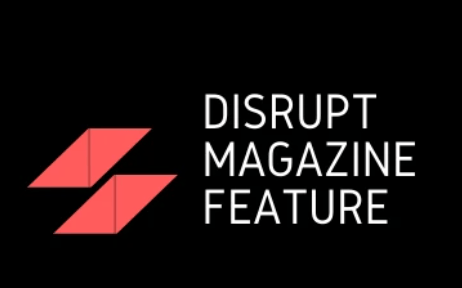 Disrupt Magazine Feature For Top Real Estate Agents (Only 2  Slots Left)