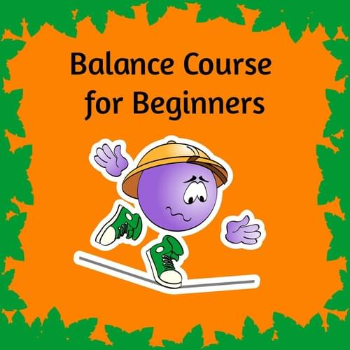 Balance for beginners online video course!